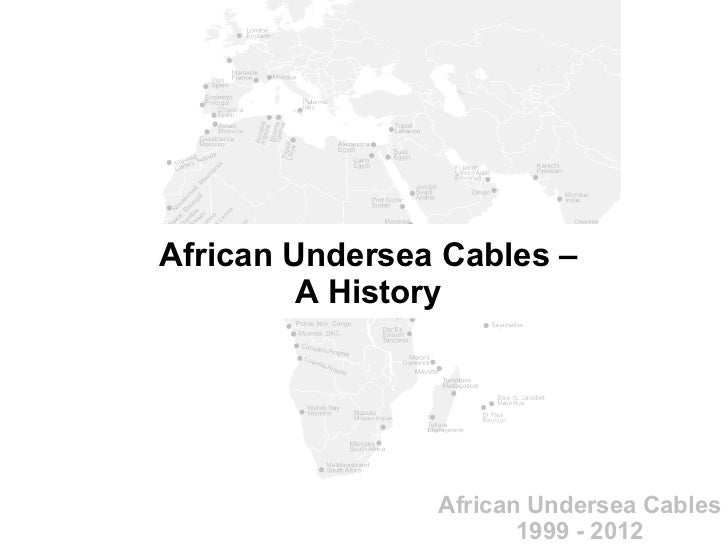 African Undersea Cables -- A History