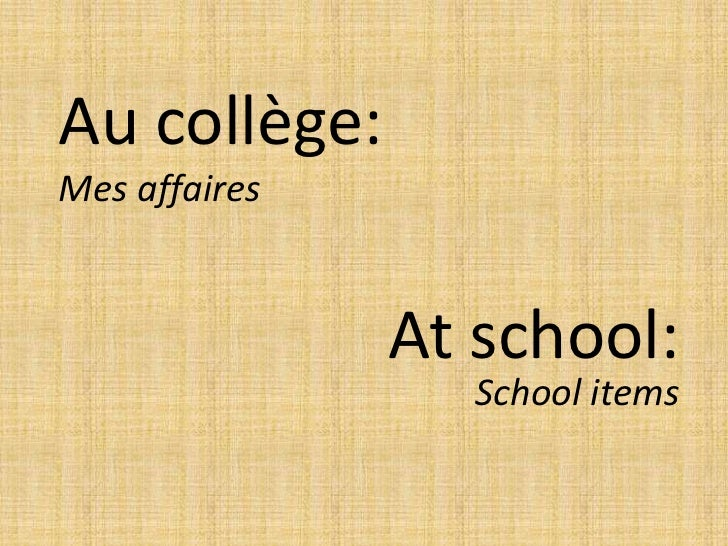 Au CollèGe   School Items Vocab
