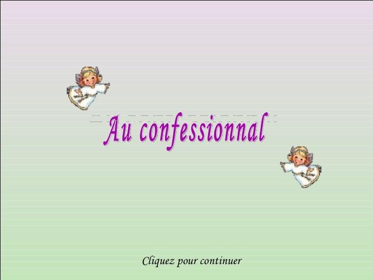 Au confessionnal   Au confessionnal  Cliquez pour continuer