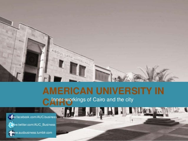 AMERICAN UNIVERSITY IN                     Inner-workings of Cairo and the city                    CAIROwww.facebook.com/A...