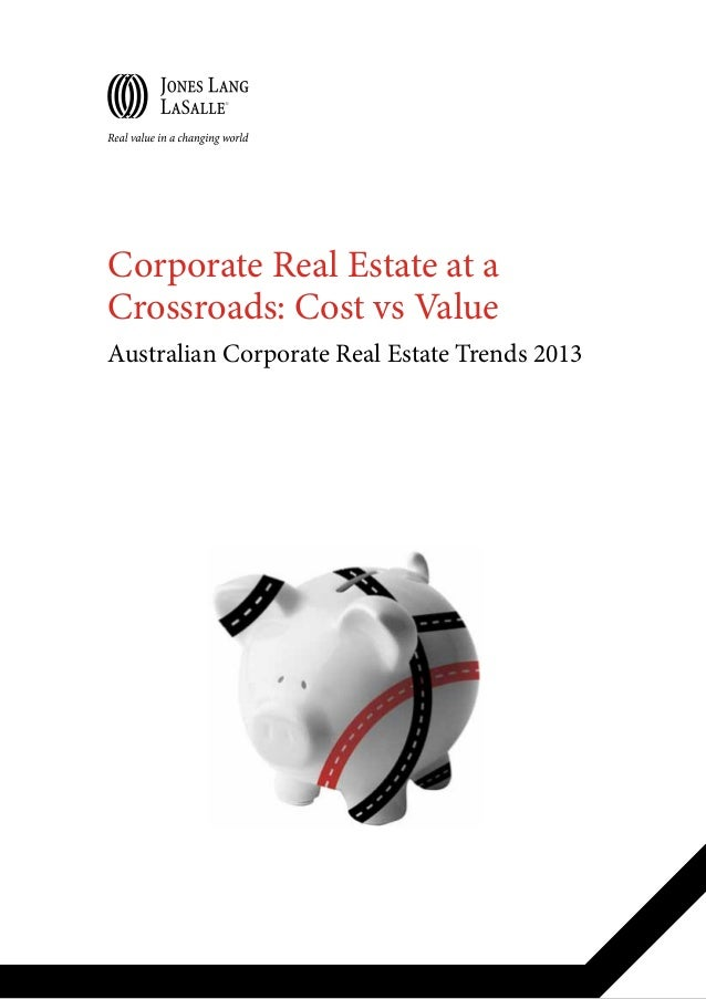 Corporate Real Estate at a Crossroads: Cost vs Value Australian Corporate Real Estate Trends 2013