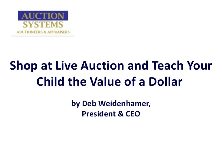 Shop at Live Auction and Teach Your Child the Value of a Dollar  by Deb Weidenhamer, President & CEO