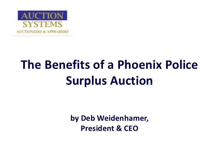 The Benefits of a Phoenix Police Surplus Auction by Deb Weidenhamer, President & CEO