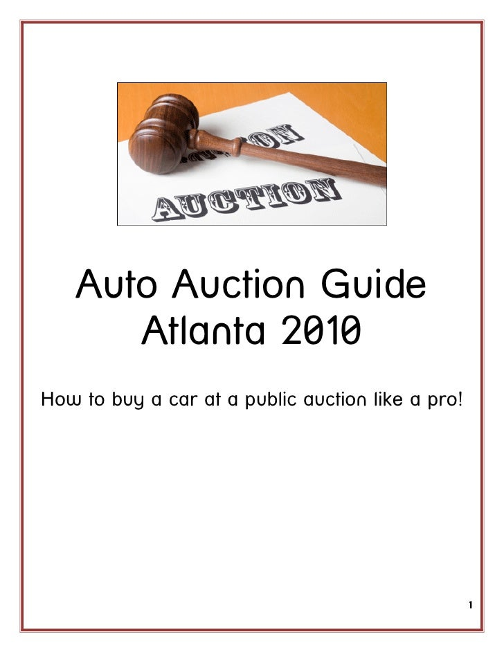 Auto Auction Guide       Atlanta 2010 How to buy a car at a public auction like a pro!                                    ...