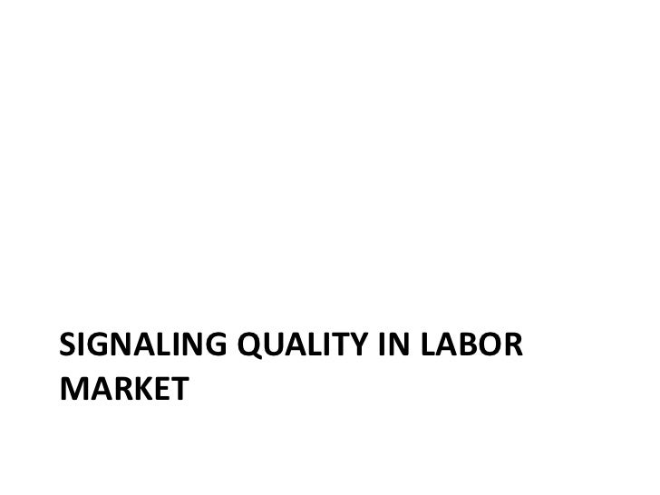 SIGNALING QUALITY IN LABORMARKET