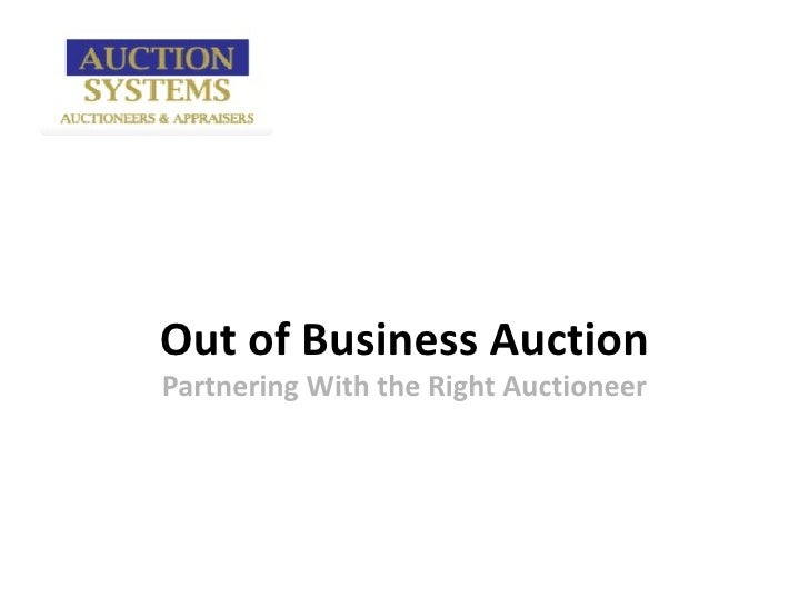 Auction Systems: Out of Business Auction - Partnering with the Right Auctioneer