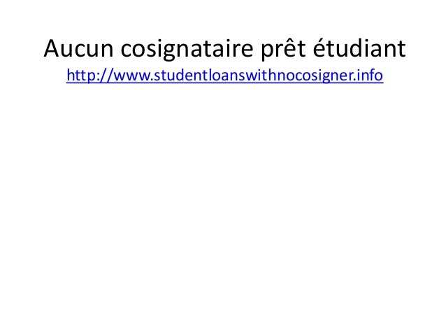 Aucun cosignataire prêt étudiant http://www.studentloanswithnocosigner.info