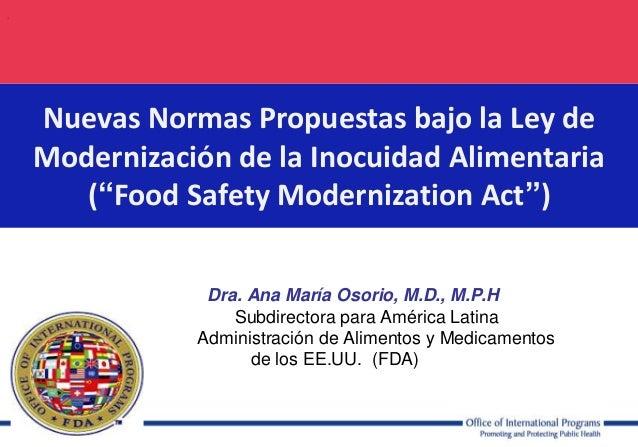 """.  Nuevas Normas Propuestas bajo la Ley de Modernización de la Inocuidad Alimentaria (""""Food Safety Modernization Act"""") Dra..."""