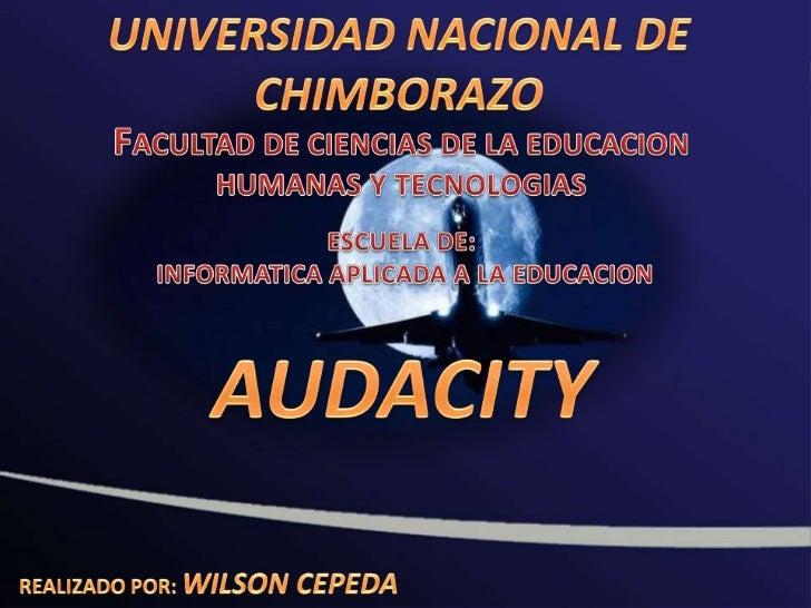 • Audacity es una aplicación informática multiplataforma  libre, que se puede usar para grabación y edición de audio,  fác...