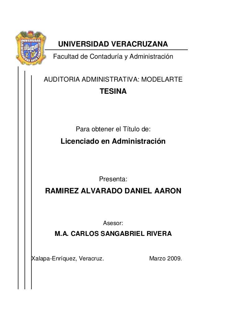 UNIVERSIDAD VERACRUZANA       Facultad de Contaduría y Administración    AUDITORIA ADMINISTRATIVA: MODELARTE              ...