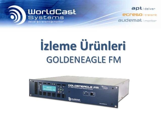 PAQ4411.1  İzleme Ürünleri GOLDENEAGLE FM