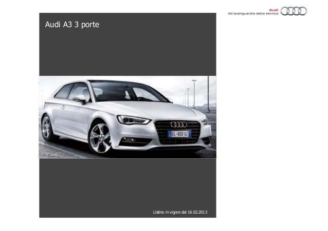 Audi A3 3 porte                  Listino in vigore dal 16.02.2013