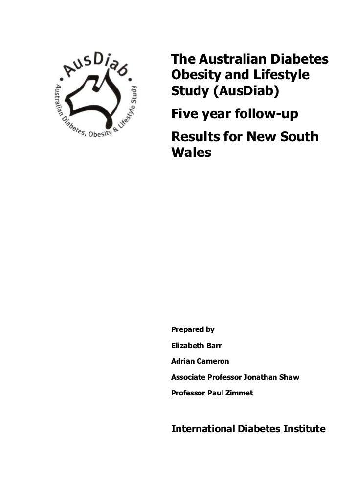 The Australian DiabetesObesity and LifestyleStudy (AusDiab)Five year follow-upResults for New SouthWalesPrepared byElizabe...