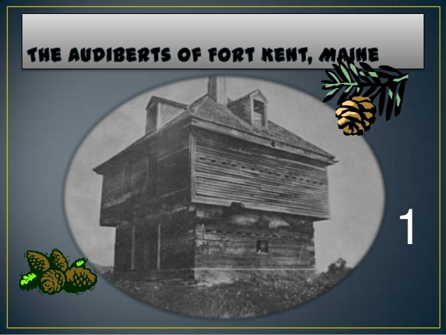 Audiberts in Fort Kent, Maine