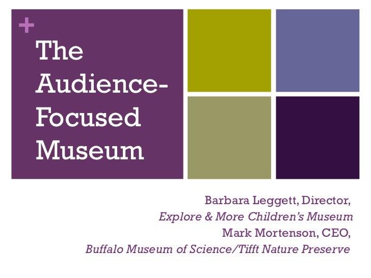 Audience focused museum