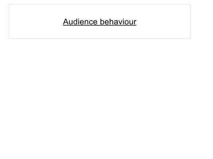 Audience behaviour