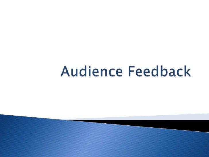 Audience Feedback<br />
