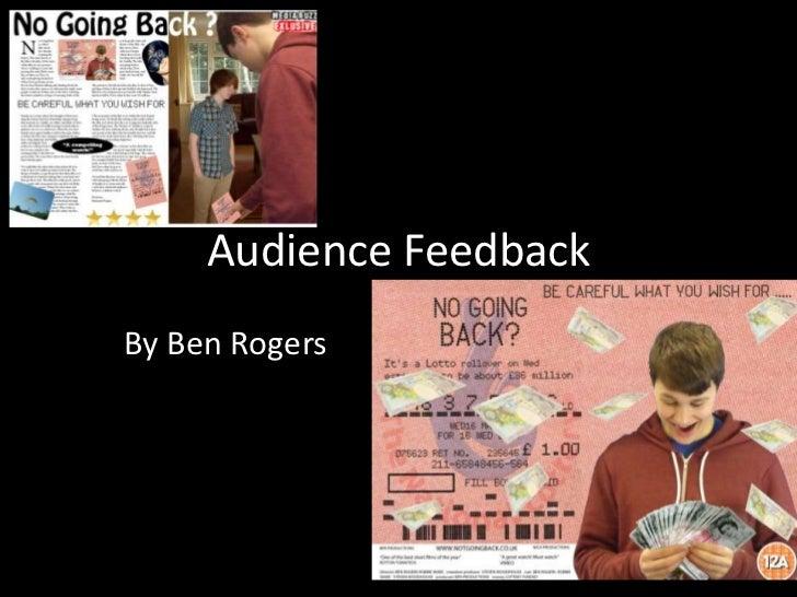 Audience FeedbackBy Ben Rogers