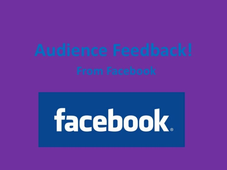 Audience feedback from facebook