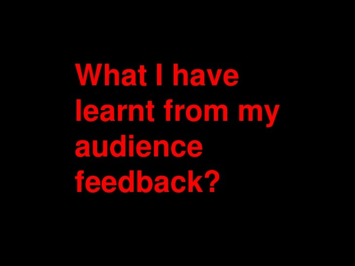 What I havelearnt from myaudiencefeedback?