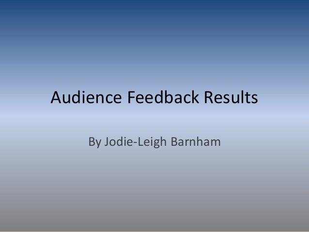 Audience Feedback Results By Jodie-Leigh Barnham