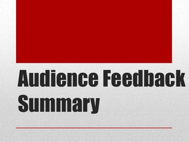 Audience feedback summary