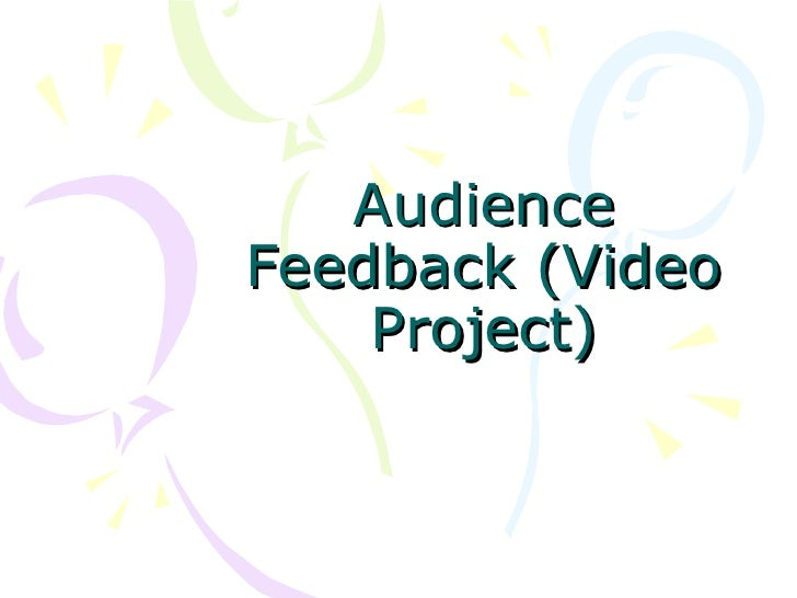 Audience Feedback (Video Project)