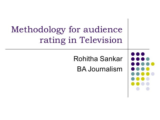 Methodology for audience     rating in Television             Rohitha Sankar              BA Journalism