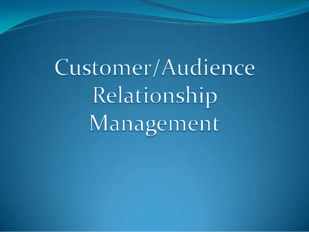 Audience relationship management