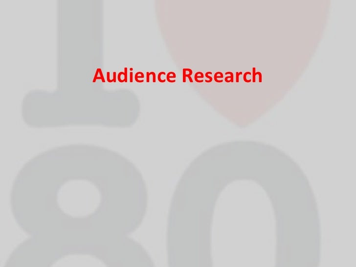 Audience Research