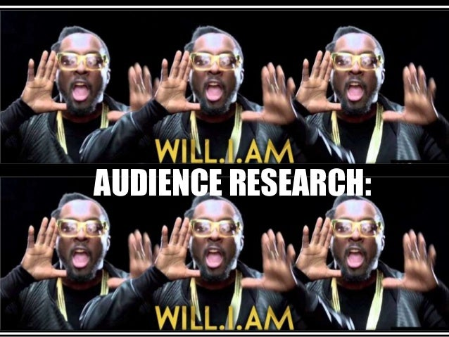 AUDIENCE RESEARCH: