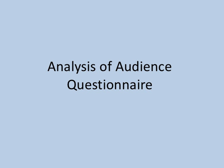 Analysis of Audience  Questionnaire