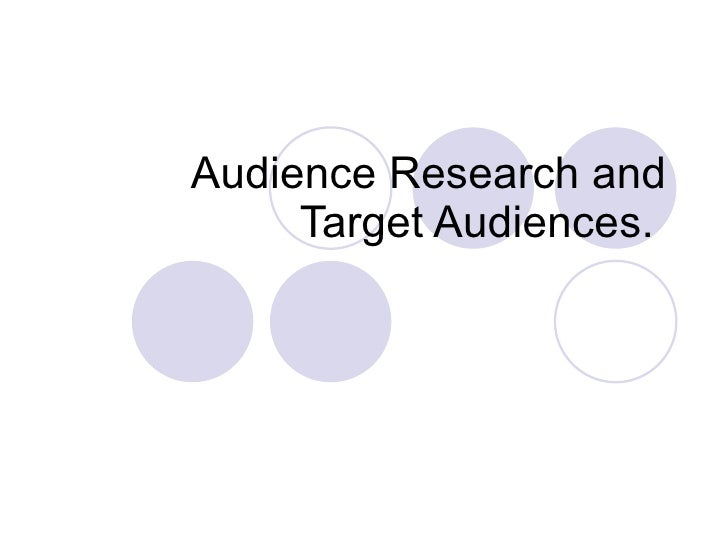 Audience Research and Target Audiences.