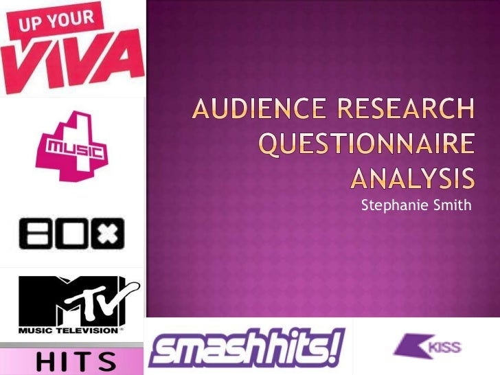 Audience research questionnaire analysis<br />Stephanie Smith<br />