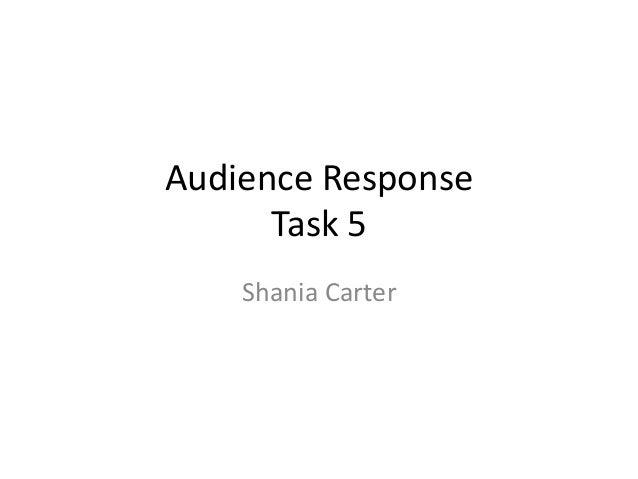 Audience Response Task 5 Shania Carter