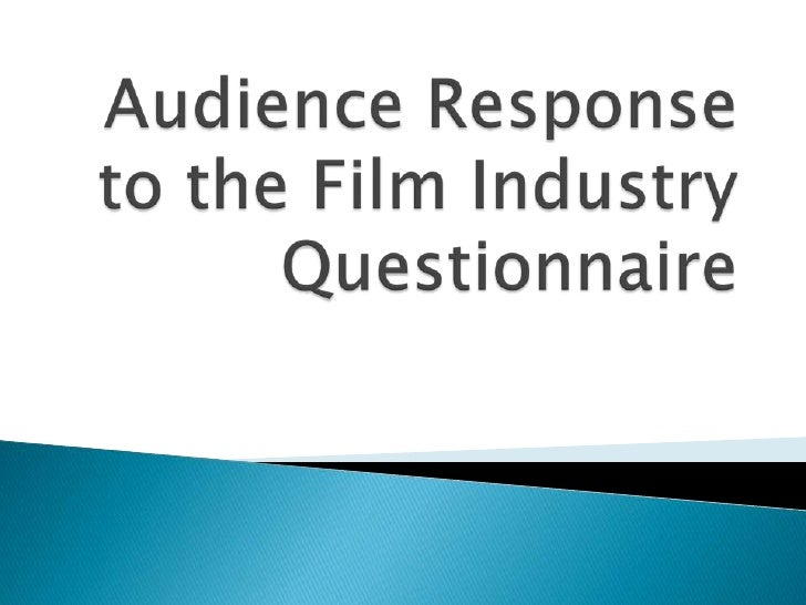 Audience response to the film industry questionnaire