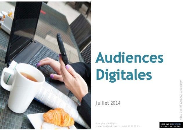 sud ouest publicité é t u d e s m a r k e t i n g Audiencesinternetjuillet2014 Juillet 2014 Pour plus de détails : m.menar...