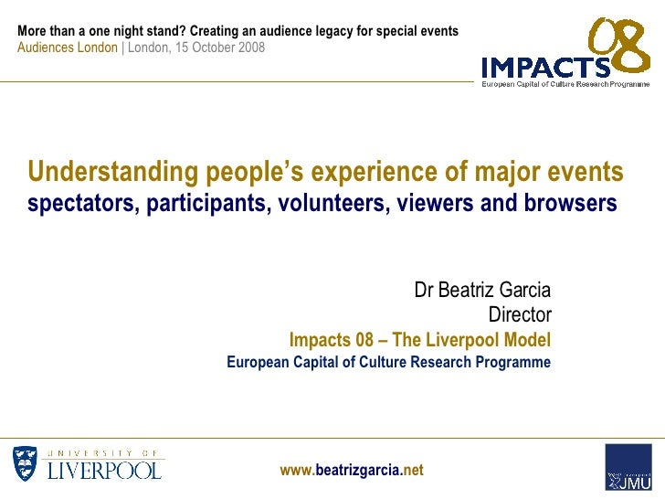 Understanding people's experience of major events spectators, participants, volunteers, viewers and browsers Dr Beatriz Ga...