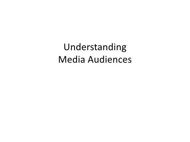 UnderstandingMedia Audiences<br />