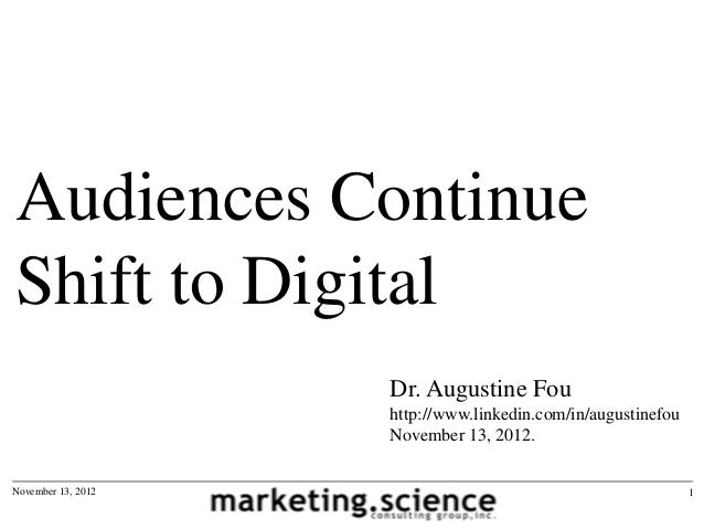 Audiences ContinueShift to Digital                    Dr. Augustine Fou                    http://www.linkedin.com/in/augu...
