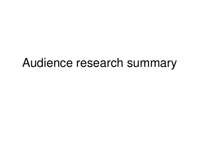 Audience research summary