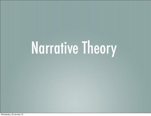 Narrative TheoryWednesday, 23 January 13