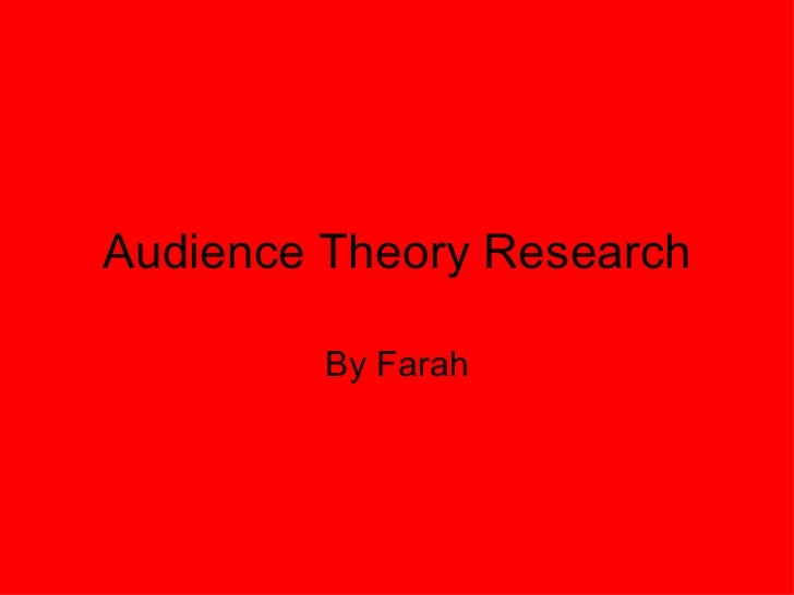 Audience Theory Research By Farah