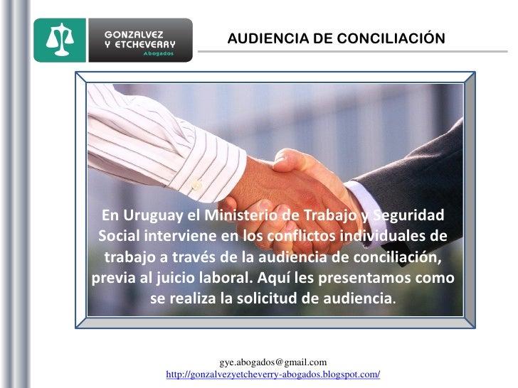 AUDIENCIA DE CONCILIACIÓN En Uruguay el Ministerio de Trabajo y Seguridad Social interviene en los conflictos individuales...