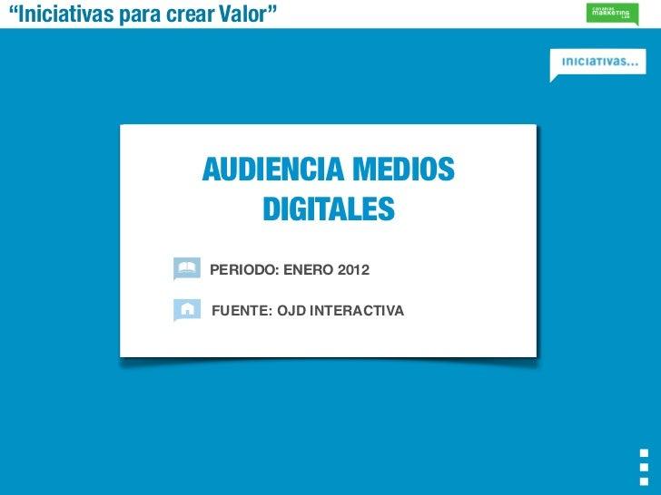 """""""Iniciativas para crear Valor""""                     AUDIENCIA MEDIOS                         DIGITALES                     ..."""