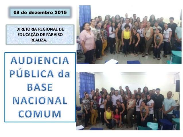 DIRETORIA REGIONAL DE EDUCAÇÃO DE PARAISO REALIZA... 08 de dezembro 2015
