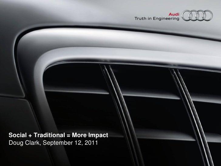 Social + Traditional = More ImpactDoug Clark, September 12, 2011