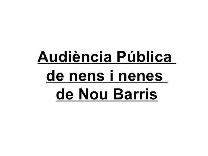 Audiència Pública  de nens i nenes  de Nou Barris
