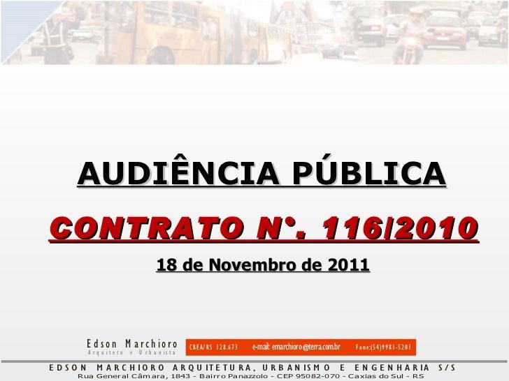 CONTRATO N°. 116/2010 18 de Novembro de 2011 AUDIÊNCIA PÚBLICA