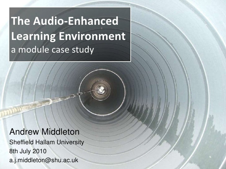 The Audio-EnhancedLearning Environmenta module case study<br />Andrew Middleton<br />Sheffield Hallam University<br />8th ...